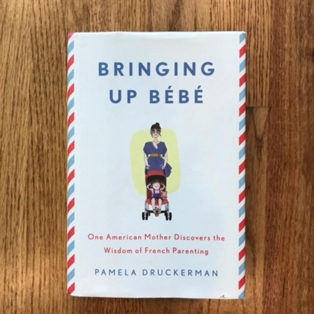 Bringing Up Bébé: One American Mother Discovers the Wisdom of French  Parenting Hardcover