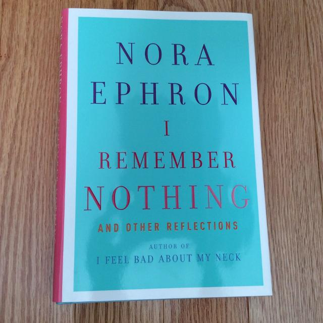 i remember nothing and other reflections ephron nora
