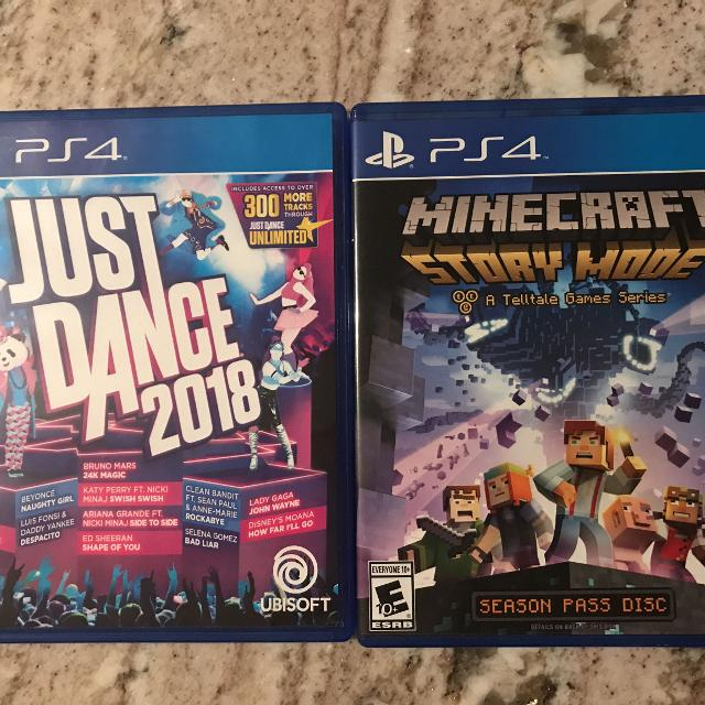 Just dance 2018 and Minecraft story mode PS4