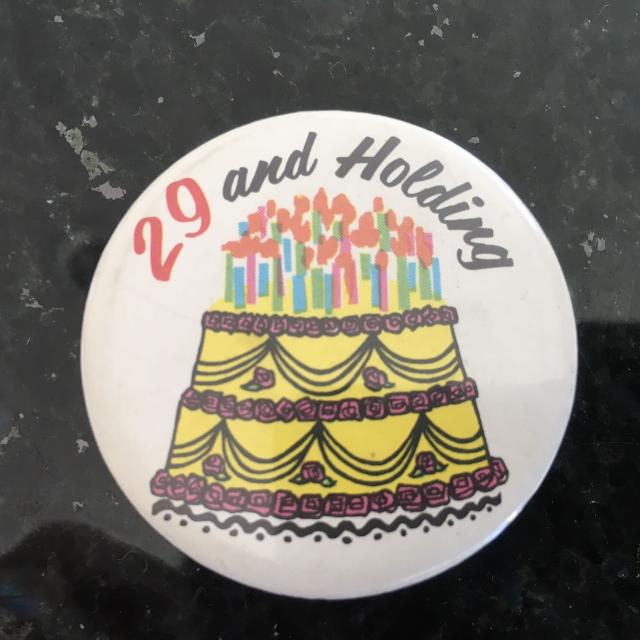 Best 29th Birthday Cake Button Pin 29 And Holding For Sale In