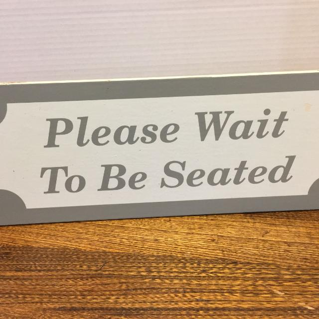Best Reduced Please Wait To Be Seated Sign For Sale In Regina