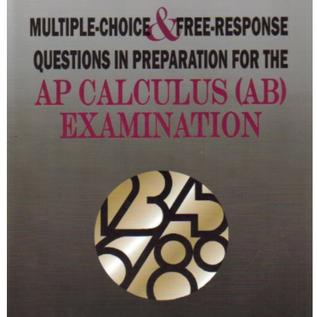 AP Calculus Exam Question Book w/ Answer Key