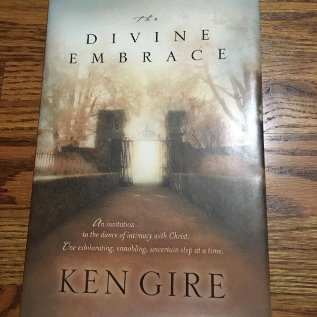 Best Divine Embrace By Ken Gire An Invitation To The Dance Of