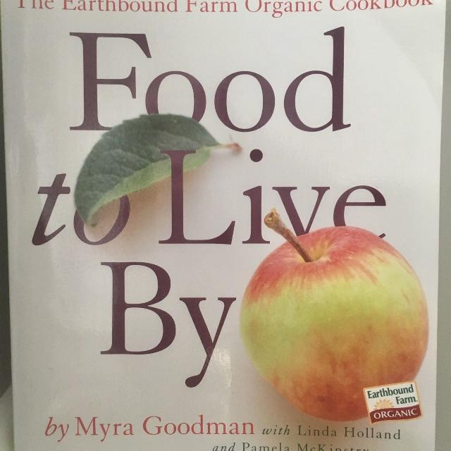 Foods to Live By: The Earthbound Farm Organic Cookbook