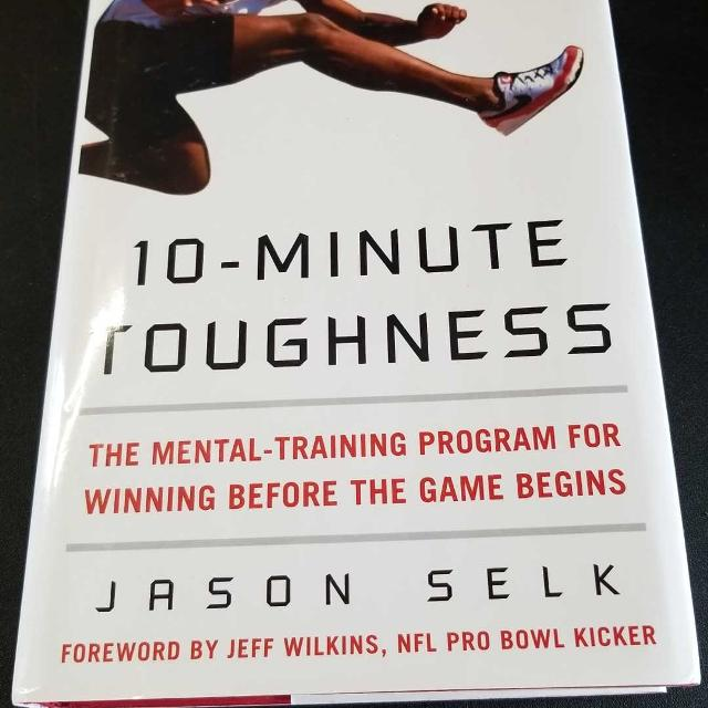 10 minute toughness the mental training program for winning before the game begins
