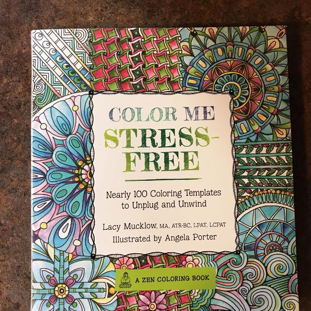 NEW Color Me Stress Free Nearly 100 Coloring Templates To Unplug Unwind Zen