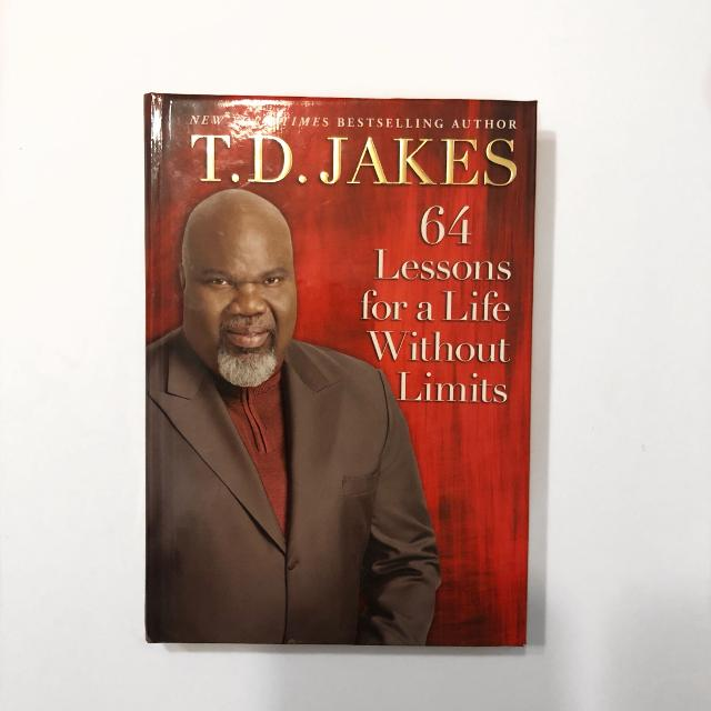 64 Lessons For A Life Without Limits by TD Jakes