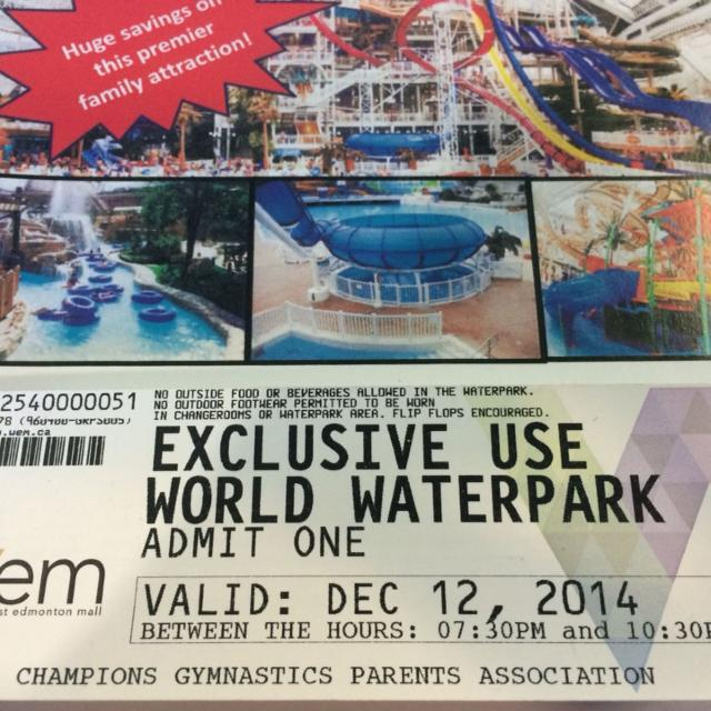 WEM Waterpark tickets  Friday, Dec12 from 70-100 pm  Kids 2 and under free   Text 780-720-1400 or cgpa13@gmail com