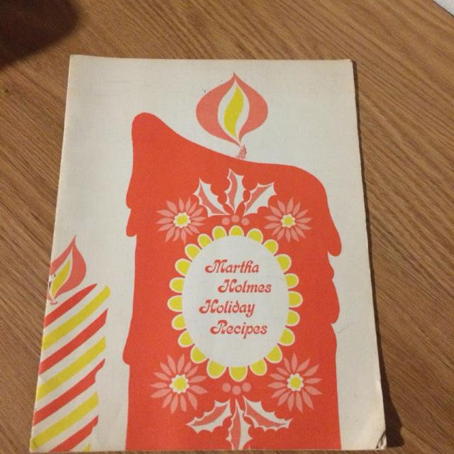 Martha Holmes Holiday Recipes, by The Peoples Gas Light and Coke Company  and North Shore Gas Company, subsidiaries of Peoples Gas Company