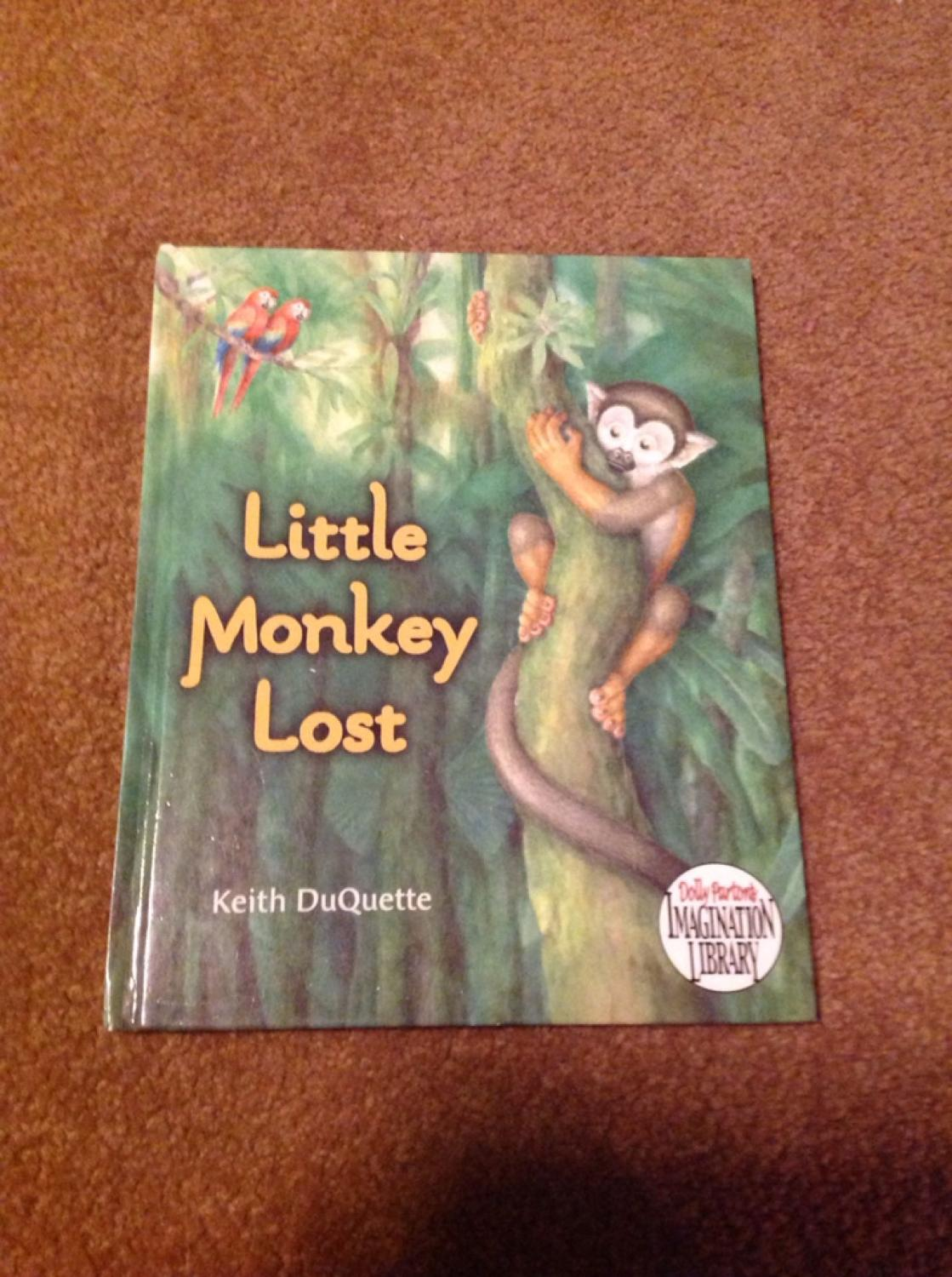Little Monkey Lost  By Keith DuQuette  Dolly Partons Imagination Library   Hardback story book