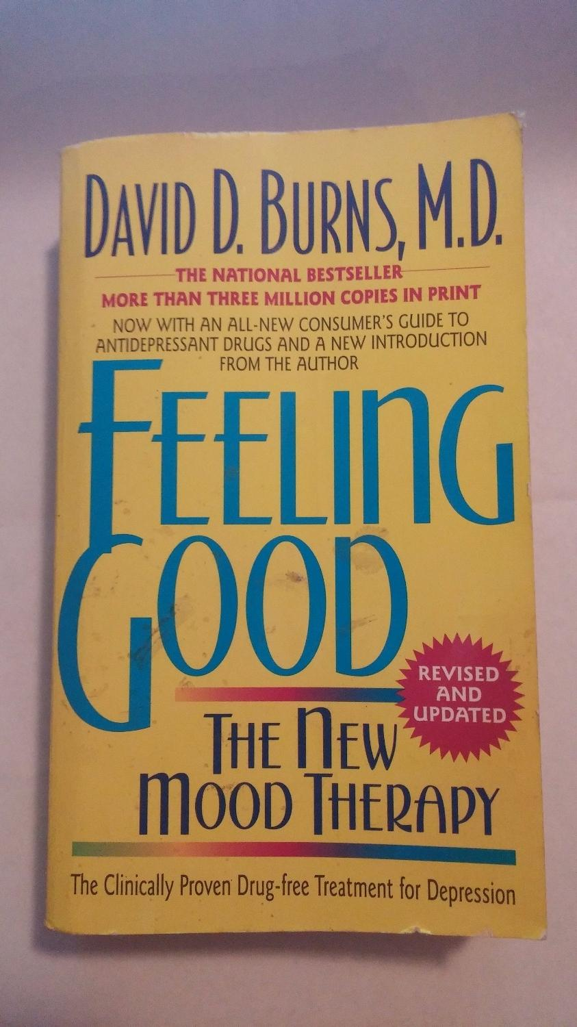Feeling Good: The New Mood Therapy David D Burns, M D