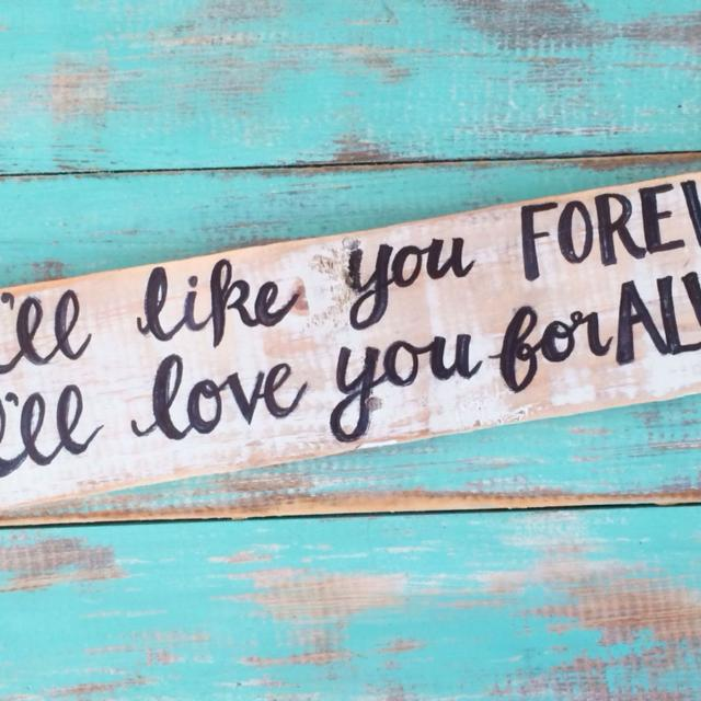 Find More Wooden Sign Handlettered Decor L'll Like You Forever Impressive I Love You Forever I Like You For Always Quote