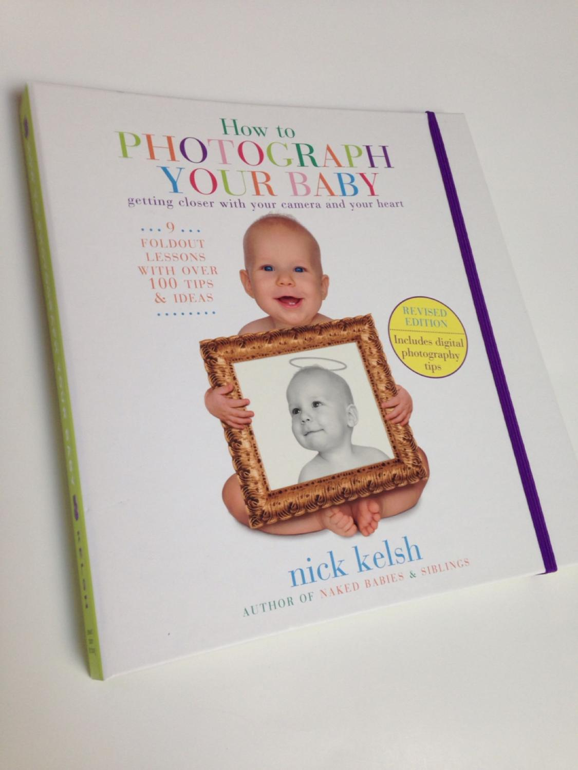 Find more how to photograph your baby by nick kelsh 2 books available nwot for sale at up to 90 off