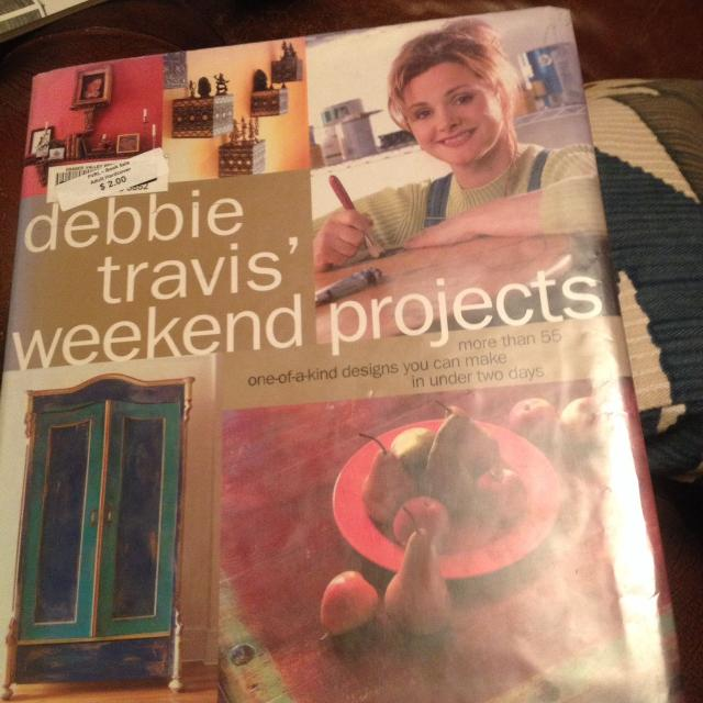 debbie travis weekend projects more than 55 one of a kind designs you can make in under two days